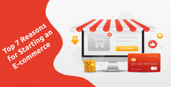 Top 7 Reasons for Starting an E-commerce Business